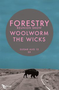 Forestry Reunion Show: Forestry, Woolworm, the Wicks @ Capital Ballroom Aug 13 2011 - Apr 14th @ Capital Ballroom