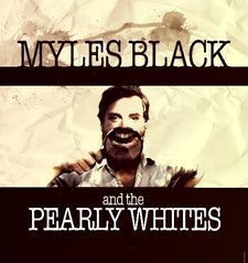 Myles Black and the Pearly Whites