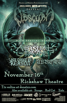 Obscura at the Rickshaw!: Obscura, Abysmal Dawn, Last Chance To Reason, Auroch @ Rickshaw Theatre Nov 16 2011 - Nov 30th @ Rickshaw Theatre