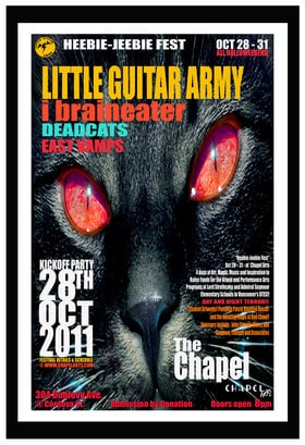 Heebie-Jeebie Fest!: Little Guitar Army, I, Braineater, The Deadcats, East Vamps @ Chapel Arts Oct 28 2011 - Jun 3rd @ Chapel Arts