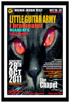 Heebie-Jeebie Fest!: Little Guitar Army, I, Braineater, The Deadcats, East Vamps @ Chapel Arts Oct 28 2011 - Jan 23rd @ Chapel Arts
