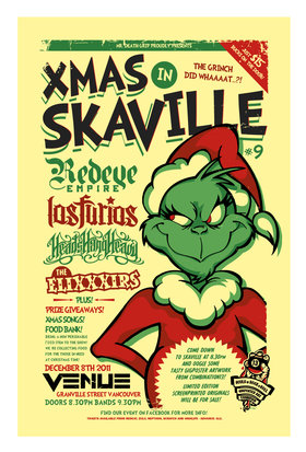 XMAS IN SKAVILLE - The Grinch did Whaaaat?!: Redeye Empire, Los Furios, Heads Hang Heavy, The EliXXXirs @ Venue Dec 8 2011 - Oct 30th @ Venue