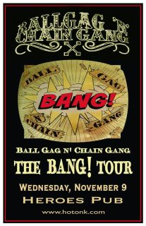 Ball Gag n' Chain Gang, Alamagokus @ Heroes Pub at TRU Nov 9 2011 - Apr 18th @ Heroes Pub at TRU