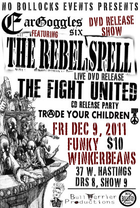 EARGOGGLES VI DVD RELEASE: The Rebel Spell, THE FIGHT UNITED, Trade Your Children @ Funky Winker Beans Dec 9 2011 - Aug 22nd @ Funky Winker Beans