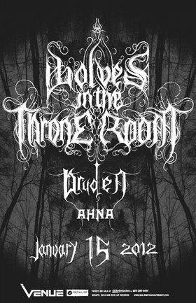 Wolves in the Throne Room, Druden, AHNA @ Venue Jan 15 2012 - Jan 22nd @ Venue
