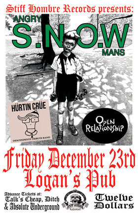 4th Annual Punk Rock Christmas with: Angry Snowmans, OPEN RELATIONSHIP, Hurtin Crue @ Logan's Pub Dec 23 2011 - Jan 21st @ Logan's Pub