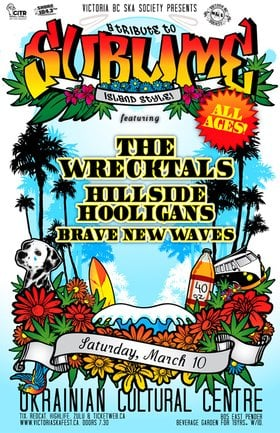 TRIBUTE TO SUBLIME ISLAND STYLE COMES TO VANCOUVER! - ALL AGES: The Wrecktals, Brave New Waves, Hillside Hooligans @ The Ukrainian Hall Mar 10 2012 - Jun 26th @ The Ukrainian Hall