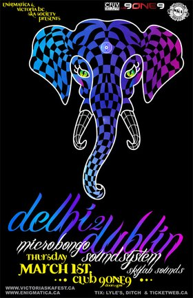 DELHI 2 DUBLIN RETURNS TO VICTORIA!: Delhi 2 Dublin, Micro Bongo Sound System, Skylab Sounds @ Distrikt Mar 1 2012 - Jan 26th @ Distrikt
