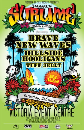 TRIBUTE TO SUBLIME ISLAND STYLE RETURNS! - VICTORIA BC -> ALL AGES: Brave New Waves, Hillside Hooligans, Tuff Jelly @ Victoria Event Centre Feb 25 2012 - Sep 18th @ Victoria Event Centre