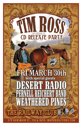 TIM ROSS (of The BISON BROTHERS) CD Release Party w/ special guests: Tim Ross, The Bison Brothers, Desert Radio, Pernell Reichert Band, Weathered Pines @ Railway Club Mar 30 2012 - Dec 13th @ Railway Club