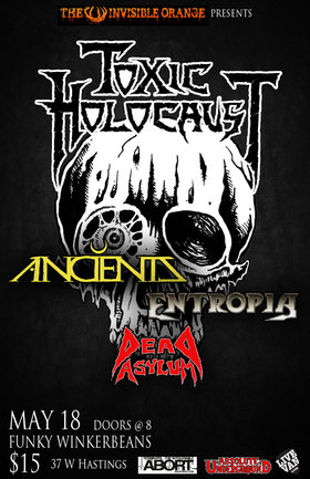 Toxic Holocaust, Anciients, Entropia, Dead Asylum @ Funky Winker Beans May 18 2012 - Jul 11th @ Funky Winker Beans