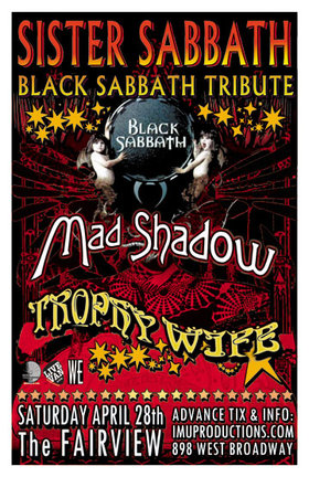 Sister Sabbath, Mad Shadow, Trophy Wife @ Fairview Pub Apr 28 2012 - Jun 1st @ Fairview Pub