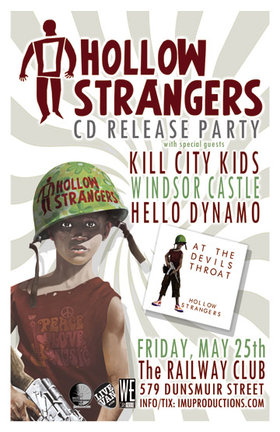 HOLLOW STRANGERS CD Release Party w/ special guests: Hollow Strangers, Kill City Kids, Windsor Castle   , Hello Dynamo @ Railway Club May 25 2012 - Jul 10th @ Railway Club