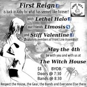 First Reign, Lethal Halo, LIMOSIS, Stiff Valentine @ The Witch House May 4 2012 - Oct 24th @ The Witch House