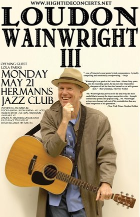 2010 Grammy Award Winner (Best Traditional Folk Album): Loudon Wainwright III @ Hermann's Jazz Club May 21 2012 - Feb 25th @ Hermann's Jazz Club