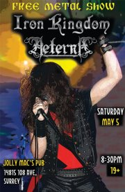 Surrey's Got METAL!! \m/: Iron Kingdom, Aeterna @ Jolly Mac's Pub May 5 2012 - Oct 25th @ Jolly Mac's Pub
