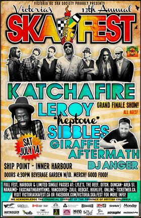 """VICTORIA'S 13TH ANNUAL SKA FESTIVAL GRAND FINALE: KATCHAFIRE, Leroy """"Heptone"""" Sibbles, Giraffe Aftermath, DJ Anger @ Ship Point (Inner Harbour) Jul 14 2012 - Sep 26th @ Ship Point (Inner Harbour)"""