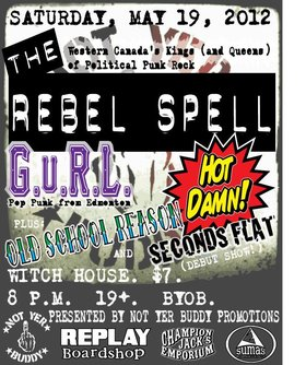 The Rebel Spell, GURL, Old School Reasons, Hot Damn, Seconds Flat @ The Witch House May 19 2012 - Jun 3rd @ The Witch House