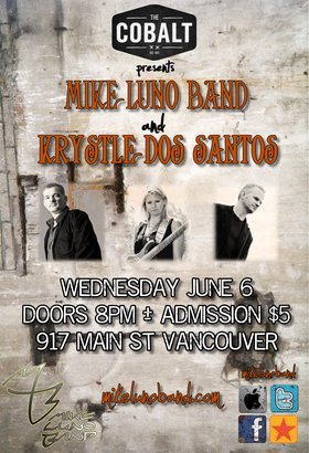 Mike Luno Band, Krystle Dos Santos, Ponderosa @ The Cobalt Jun 6 2012 - May 31st @ The Cobalt