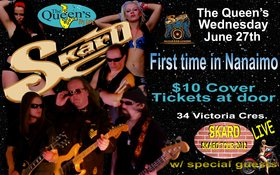 First time in Nanaimo!!!: Skard @ The Queens Jun 27 2012 - Apr 1st @ The Queens