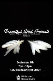 Beautiful Wild Animals - Oct 26th @ The Ministry of Casual Living