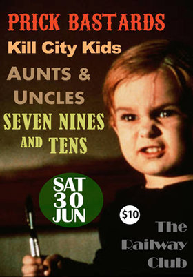 Aunts and Uncles, Kill City Kids, Seven Nines and Tens, Prick Bastards @ Railway Club Jun 30 2012 - Sep 23rd @ Railway Club