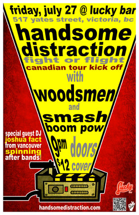 Handsome Distraction, Woodsmen, SmashBoomPow!, DJ Joshua Fact @ Lucky Bar Jul 27 2012 - Apr 18th @ Lucky Bar