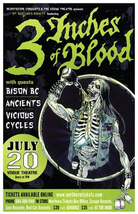 St. Bastard's Society presents: 3 Inches Of Blood, Bison, Anciients, The Vicious Cycles @ The Vogue Theatre Jul 20 2012 - Jun 1st @ The Vogue Theatre
