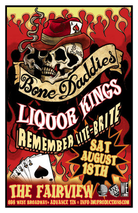 Bone Daddies, Liquor Kings, REMEMBER LITE-BRITE @ Fairview Pub Aug 18 2012 - Apr 19th @ Fairview Pub