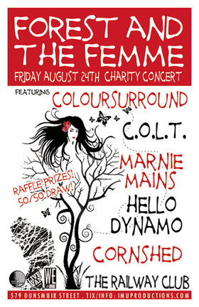 FOREST AND THE FEMME CHARITY CONCERT!: C.O.L.T., Coloursurround, Hello Dynamo, Cornshed, Marnie Mains @ Railway Club Aug 24 2012 - Jul 10th @ Railway Club