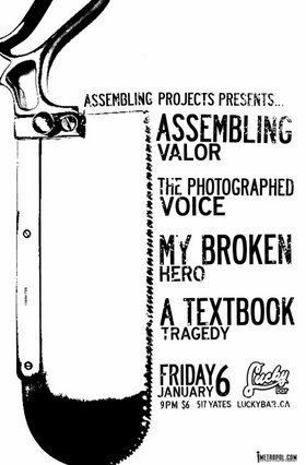 AMAZING show that =: A Textbook Tragedy, My Broken Hero, The Photographed Voice, AssemblingValor @ Lucky Bar Jan 6 2006 - Apr 6th @ Lucky Bar