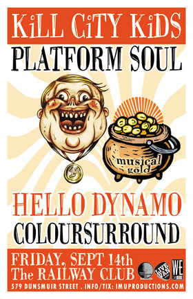 Kill City Kids, Platform Soul, Coloursurround, Hello Dynamo @ Railway Club Sep 14 2012 - Jul 10th @ Railway Club