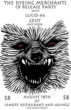 The Dyeing Merchants CD release party!!!: Geist, Lucid 44, The Dyeing Merchants - Sep 25th @ Cenote