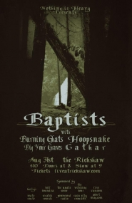 Baptists , Burning Ghats, HOOPSNAKE, Dig Your Graves, Cathar @ Rickshaw Theatre Aug 31 2012 - Feb 26th @ Rickshaw Theatre