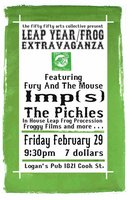 A Leap Year / Frog Extravaganza: fury and the mouse, Imps, The Pickles, Froggy films - Sep 17th @ Logan's Pub
