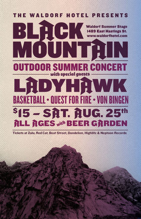 Black Mountain, Ladyhawk, quest for fire, Basketball, von bingen @ The Waldorf Aug 25 2012 - Jun 1st @ The Waldorf