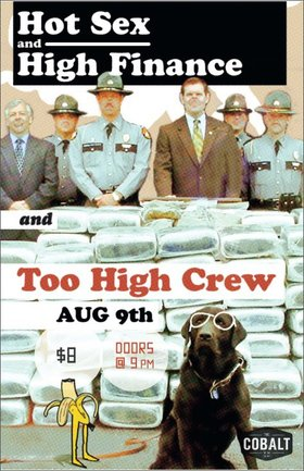Too High Crew, Hot Sex & High Finance @ The Cobalt Aug 9 2012 - Aug 17th @ The Cobalt
