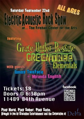 The Electric Acoustic Rock Show with Grace Under Pressure, GreenTree + Guests!: Grace Under Pressure, GreenTree, Elementals, Jimmy TwoFace, Miranda English @ Firehall Centre for the Arts Sep 22 2012 - Oct 31st @ Firehall Centre for the Arts