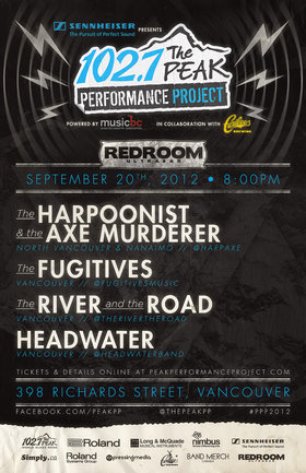 SIMPLY.CA PRESENTS   100.5 THE PEAK PERFORMANCE PROJECT NIGHT #2  Powered by Music BC in Collaboration with Cariboo Brewing  Featuring: Harpoonist & the Axe Murderer, The Fugitives, The River and The Road, Headwater  @ The Red Room Sep 20 2012 - Jul 5th @ The Red Room