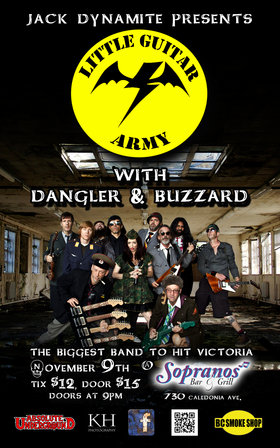First Time in Victoria Little Guitar Army: Little Guitar Army, Dangler, BuzzArd @ Soprano's Nov 9 2012 - Jan 23rd @ Soprano's