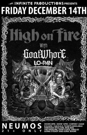 High on Fire, Goatwhore, Lo-Pan @ Neumos Dec 14 2012 - Oct 17th @ Neumos