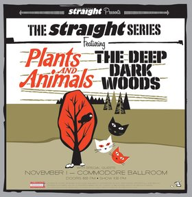 Plants and Animals, The Deep Dark Woods @ The Commodore Ballroom Nov 1 2012 - May 26th @ The Commodore Ballroom