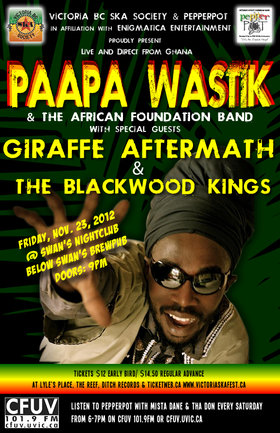 PAAPA WASTIK & AFRICAN FOUNDATION BAND (Ghana Africa), GIRAFFE AFTERMATH & BLACKWOOD KINGS CELEBRATE AFRICAN UNITY TOUR!: Paapa Wastik, Giraffe Aftermath, Blackwood Kings @ Swans Nightclub Nov 23 2012 - Jan 26th @ Swans Nightclub