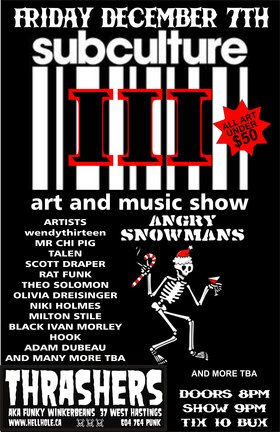 SUBCULTURE III- ART AND MUSIC SHOW/!: Angry Snowmans, Wasted Strays, Guts and Glory @ Funky Winker Beans Dec 7 2012 - Jan 21st @ Funky Winker Beans