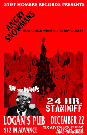 Five Years of Punk Rock Christmas with: Angry Snowmans, The Mants, 24 Hour Stand Off @ Logan's Pub Dec 22 2012 - Jan 21st @ Logan's Pub