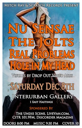 Nu Sensae, The Jolts, Real Problems, Hole In my Head @ Interurban Gallery Dec 8 2012 - Apr 2nd @ Interurban Gallery