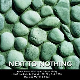 Kyath Battie : Next to Nothing - Oct 24th @