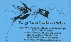 Vrinda Conroy : Fangs Birds Bombs and Wheat - Oct 26th @ Ministry of Casual Living