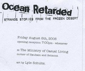 Lyle Shultz : Ocean Retarded / Strange Stories From the Frozen Desert - Oct 26th @