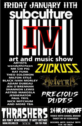 SUBCULTURE IV ART AND MUSIC SHOW METAL EDITION!!!~: Zuckuss, Aeterna, Precious Dudes, 24 HR Standoff @ Funky Winker Beans Jan 11 2013 - Jan 25th @ Funky Winker Beans